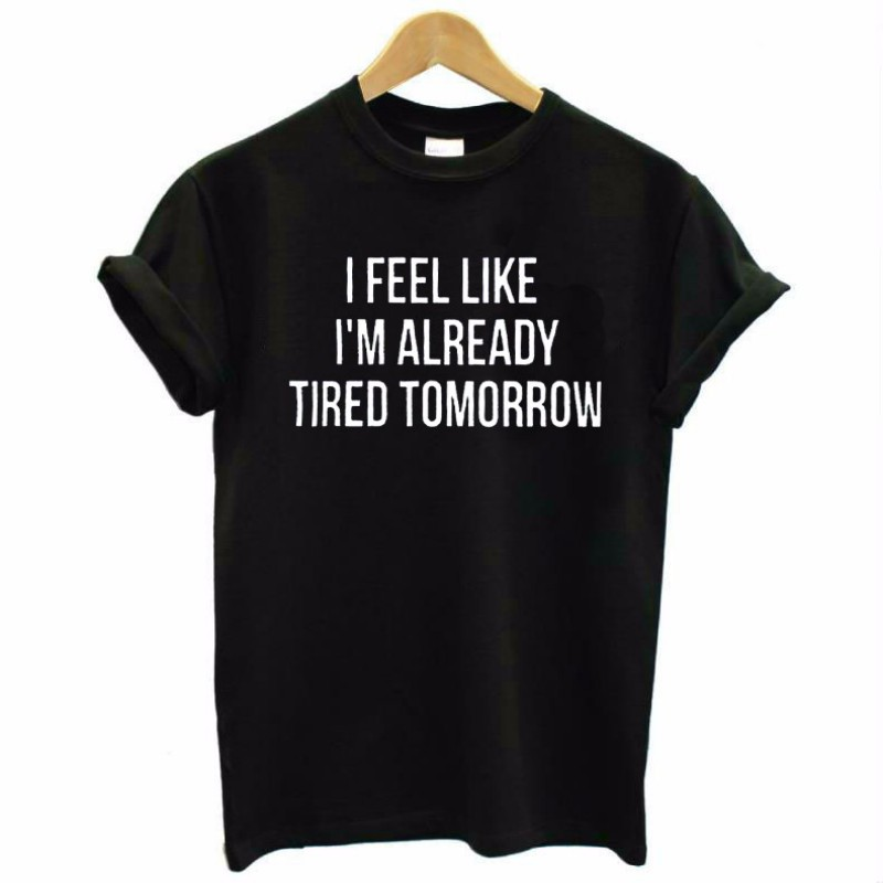 Summer T-Shirts Women Letter I Feel Like Im Already Tired Tomorrow O-Neck Gray Causal Tops Tee