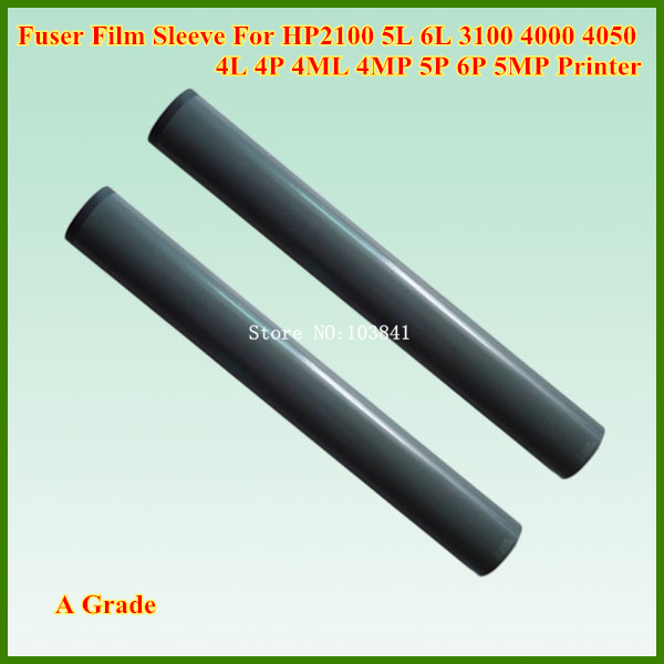 2PCS Compatible A Grade Fuser Film Sleeve for HP2100 HP 2100 5L 6L 3100 4000 4050 4L 4P 4ML 4MP 5P 6P 5MP Printer Fixing telfon