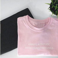Women Men Casual Fashion Clothing Style T Shirt Kanye Attitude With Drake Feelings Letter Print Shirt
