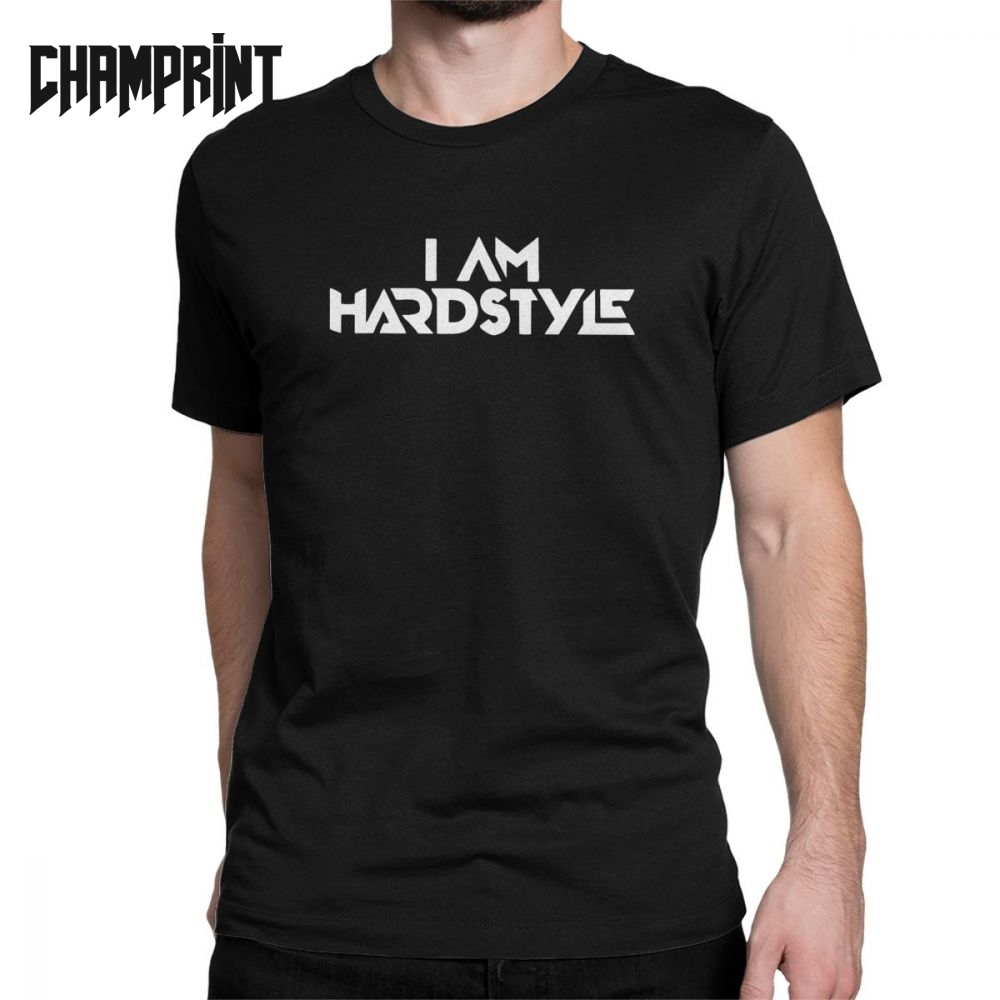 I Am Hardstyle Men   T     Shirt   Music Defqon Hardcore Dance DJ Techno Club Party EDM Tee   Shirt   Short Sleeve   T  -  Shirt   100% Cotton Tops