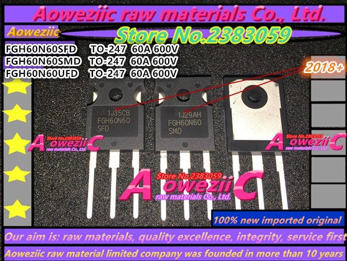 Aoweziic 2018 100 new imported original 60N60 FGH60N60 FGH60N60SFD FGH60N60SMD FGH60N60UFD TO 247 IGBT tube 60A