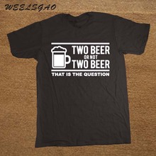 """Funny """"TWO BEER OR NOT TWO BEER"""" shirt"""
