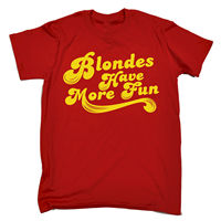 Blonds Have More Fun T-SHIRT Tee Fair Hair Funny Birthday Gift Present for Him Tee Shirt Mens 2017 New T Shirts Printing