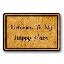 Entrance Floor Mat Non-slip Welcome To My Happy Place Door Outdoor Indoor Rubber Non-woven Fabric Top 15.7x23.6 Inch