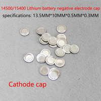 100 unids/lote 14500 chip de batería de litio se puede ver tapa 14500 chip de batería de litio tapa de punta positiva de poste negativo