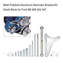 Kit de soporte de alternador de aluminio pulido Billet bloque pequeño Windsor para Ford SB 289 302 347