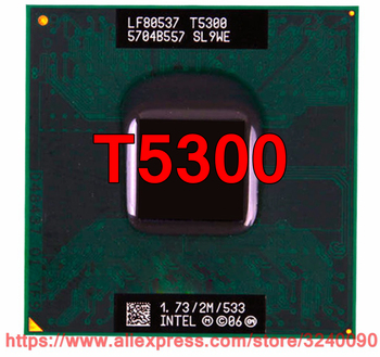 Original lntel Core 2 Duo T5300 CPU (2M Cache/1.73GHz/533 MHz/Dual-Core) For 943 chipset Laptop processor free shipping 1
