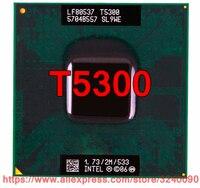 Original lntel Core 2 Duo T5300 CPU (2 mt Cache/1 73 ghz/533 mhz/Dual  core) für 943 chipset Laptop prozessor kostenloser versand|CPUs|Computer und Büro -