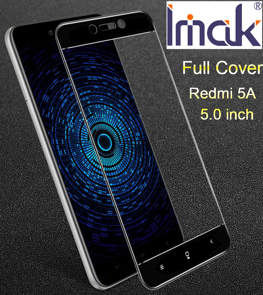 Imak Pro+ Full Screen Glue Cover Protective Tempered Glass For Xiaomi Redmi 5A 5.0 inch 5 inch 2.5D Curved edge oleophobic