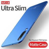 Pour Huawei P30 étui MSVII dur PC givré couverture Ultra mince mat etui téléphone Huawei P20 P30Lite P30 Lite Pro couverture