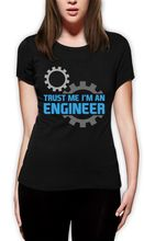 Trust Me I'm an Engineer – Funny Engineering Gift Idea Women T-Shirt Engineer's Fashion Brand Hipster Slim Top