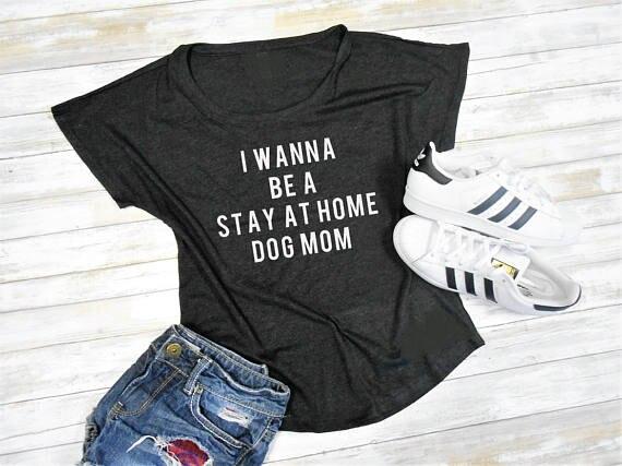 I Wanna Be A Rimanere A Casa Dog Mom T-Shirt Graphic Cane camicia Della Ragazza Love Dog Tee Della Signora Cotone di Alta Qualità Top Abiti Estate S-3XL