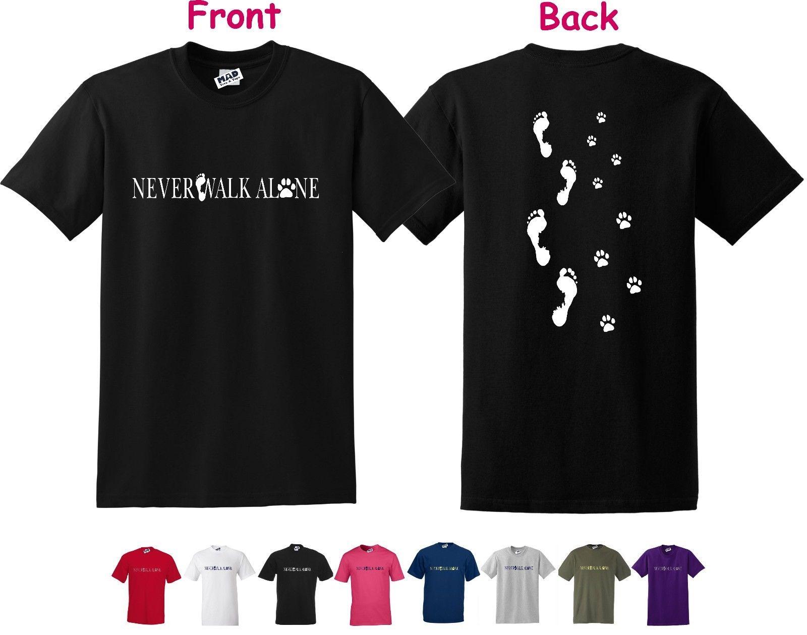 2019 Neue Sommer Cool Tee Shirt Nie Gehen Allein, SchÖnen Hund, Pfote Druck/fuß Druck, Reg Cut T-shirt, S Zu 3xl Baumwolle T-shirt Gesundheit FöRdern Und Krankheiten Heilen