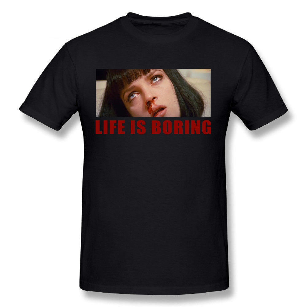 Life Is <font><b>Boring</b></font> <font><b>T</b></font> <font><b>Shirts</b></font> Mia Pulp Fiction Movie Brand Summer Style Cotton Men'S Unique Masculine Streetwear Men <font><b>T</b></font> <font><b>Shirt</b></font> image