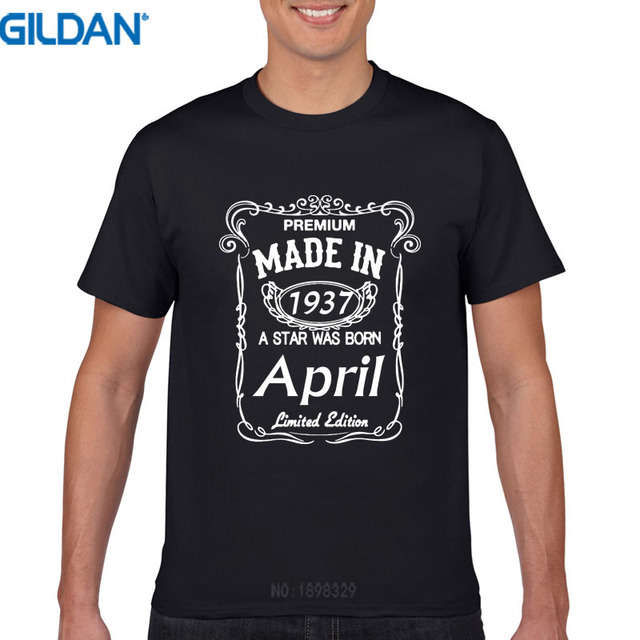 3c809b22 T Shirts 2017 Fashion Male Designing Made In Are Born In April 1937 Funny  80Th Birthday Gift