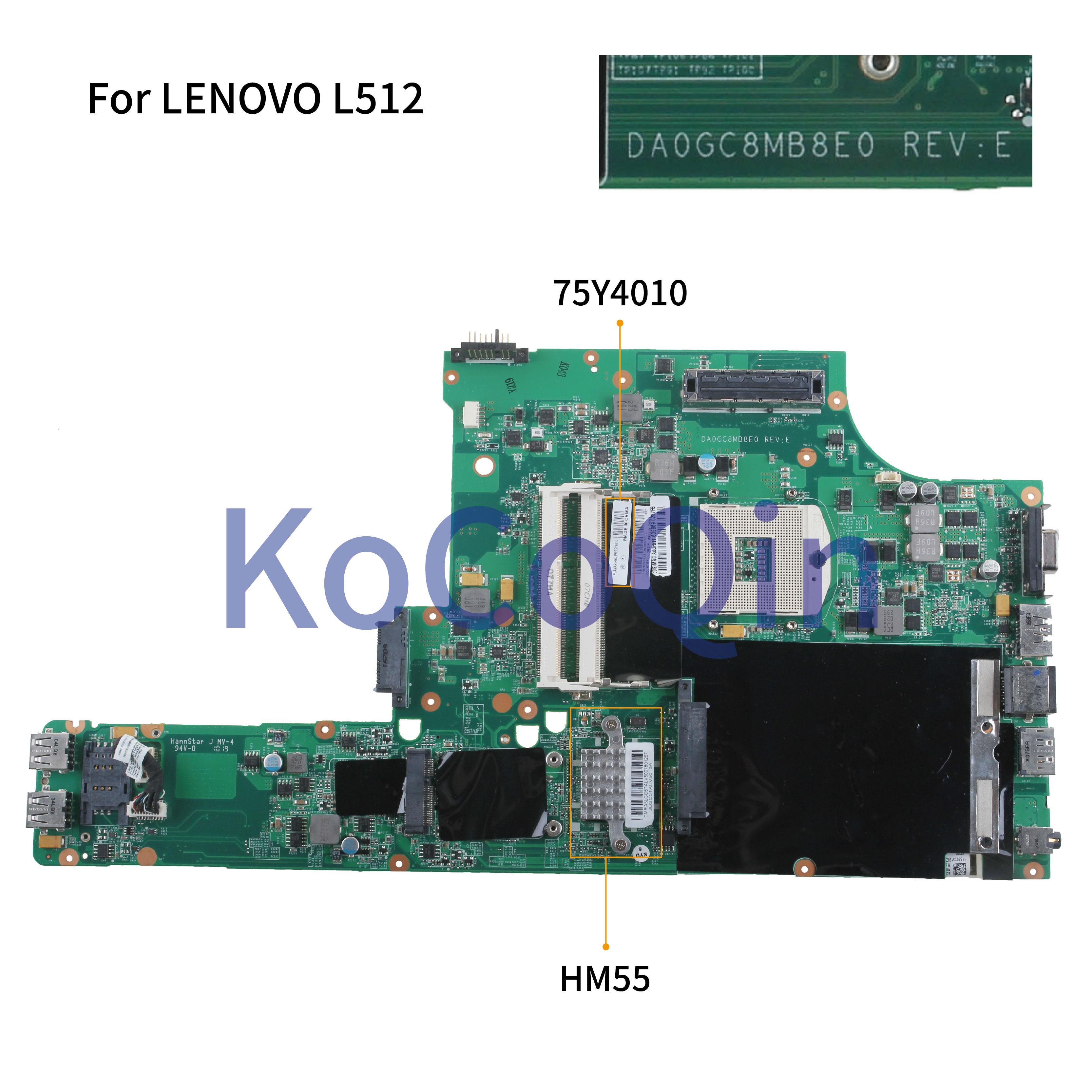KoCoQin Laptop Motherboard For LENOVO IBM L512 Mainboard 75Y4010 DA0GC8MB8E0 HM55