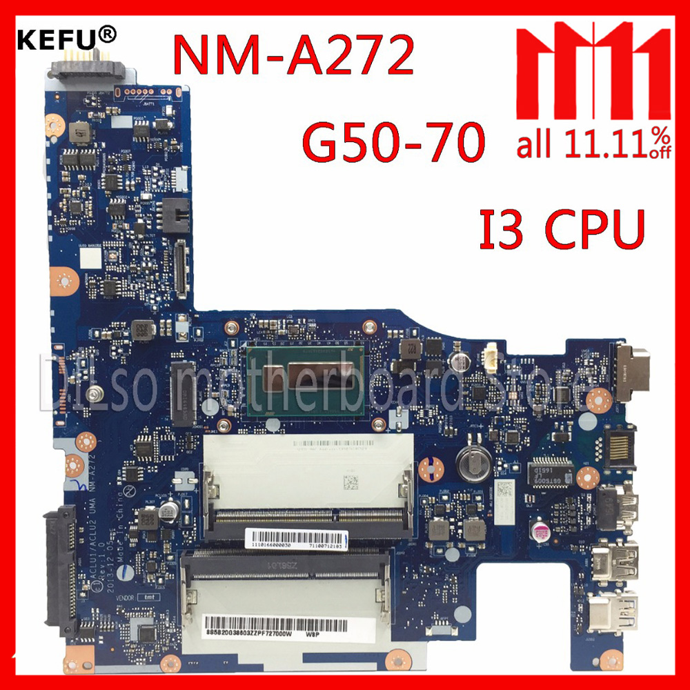 KEFU ACLU1/ACLU2 NM-A272 laptop Motherboard for Lenovo G50-70 motherboard nm-a272 motherboard i3 CPU Test motherboard laptop motherboard for lenovo g50 70 nm a272 with pentium cpu on board fully tested