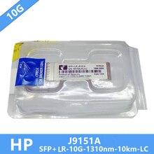 10 unids/lote J9151A HP X132 SFP + 10G LR SFP + módulo óptico 1310nm 10km DDM LC necesita más imágenes, póngase en contacto conmigo