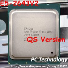 Original Intel Xeon processor QS Version E5-2643V2 CPU 6-cores 3.50GHZ 25MB 22nm E5 2643V2 LGA2011 E5 2643 V2 E5-2643 V2(China)