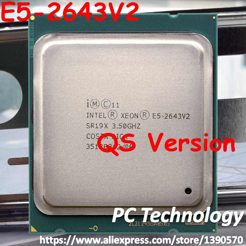 Original Intel Xeon processor QS Version E5-2643V2 CPU 6-cores 3.50GHZ 25MB 22nm E5 2643V2 LGA2011 E5 2643 V2 E5-2643 V2