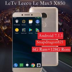 Original Letv leEco Le 6G/128G Max 3 X850 cellphone 4G LTE Mobile Phone Snapdragon 821 Quad Core 5.7
