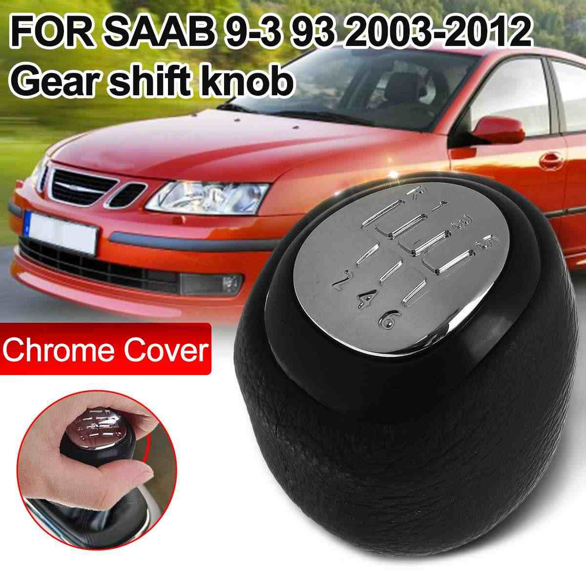 6 Speed Glossy Chrome Gear Knob Car Accessories FOR SAAB 9-3 93 2003-2012 55566207 55353898
