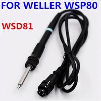 SZBFT 1pcs Free shipping WELLER soldering iron handle WSP80 pen WSD81 soldering station handle 24V / 80W soldering iron