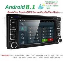 4G Android 8,1 2 DIN автомобильный DVD gps для Toyota Terios Старый Corolla Camry Prado RAV4 Универсальный радио Wi-Fi емкостный 800*480 RDS DAB +