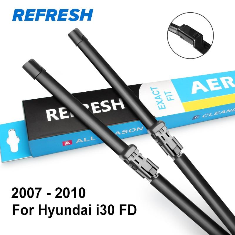 REFRESH Щетки стеклоочистителя для Hyundai i30 Fit Push-ручные рычаги / крюк-оружие Модельный год с 2007 по год - Цвет: 2007 - 2010 ( FD )