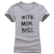 Women T-Shirts WIFE MOM BOSS Funny Clothes Tee Shirt