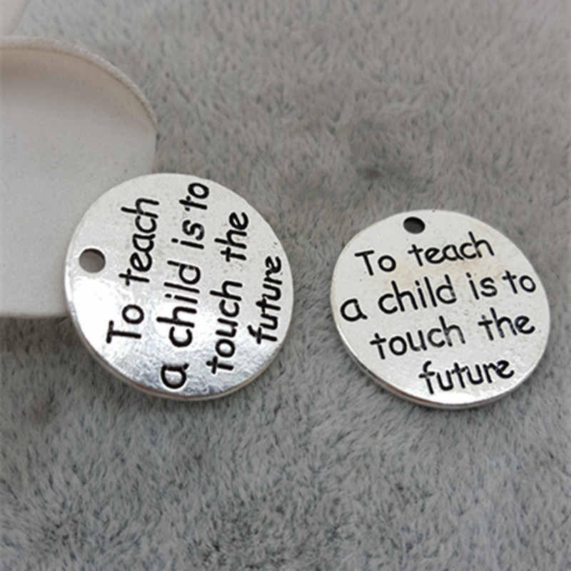 10 Pieces/Lot 20mm words to teach a child is to teach the future round disc charm teacher charms pendant