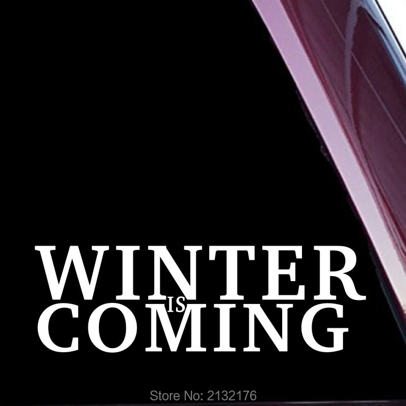 Design2 Winter is Coming 8 die cut vinyl Sticker decal for windows car trucks tool boxes laptop MacBook NOT PRINTED! White