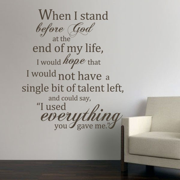 When I Stand Before God At The End Of My Life Inspirational Quote