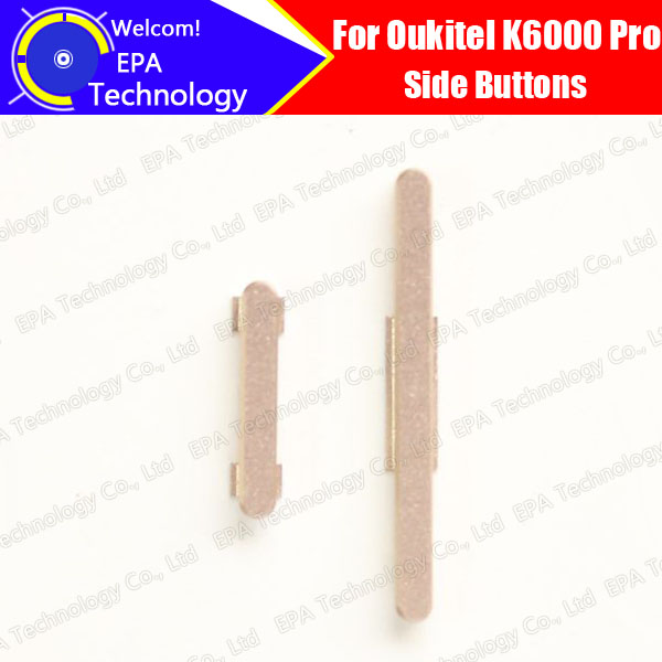 OUKITEL K6000 Pro Side Buttons 100% Original New Power Button Key + Volume Button Replacement For K6000 Pro, Free shipping
