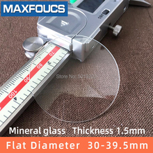 Watch glass Mineral glass Flat Thick 1.5 mm diameter 30mm ~ 39.5mm Transparent c