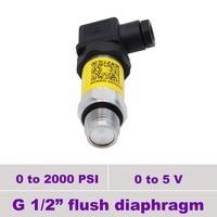 0 to 2000 psi pressure  AISI 316L flush mount space pressure sensor  0 to 5 v signal  thread g1 2 flushed  input 12 to 30 v dc