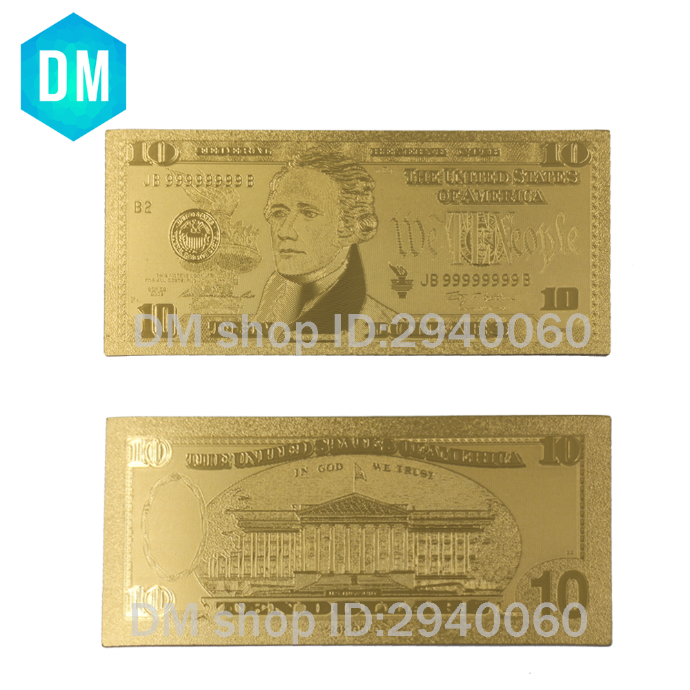 US $7 26 20% OFF|Hot Sale 24k Gold Banknote USD Golden Bills Plated Fake  Money 10 Dollars Collections Banknotes 10pcs Free Shipping-in Gold  Banknotes