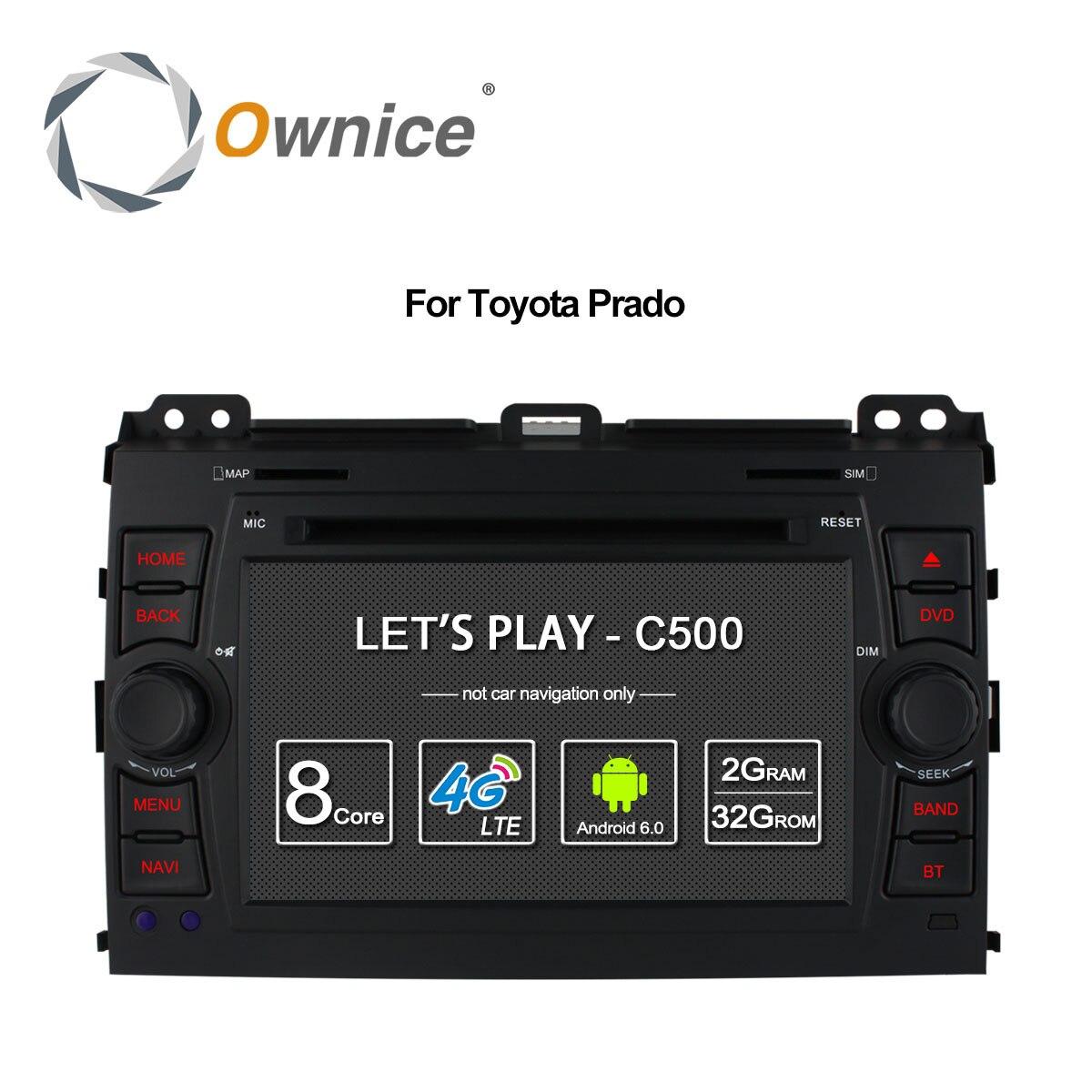 Ownice C500 4G LTE SIM Octa 8 Core Android 6.0 DVD de Voiture lecteur pour Toyota Land Cruiser Prado 120 2002-2009 GPS Navi Radio 32G ROM