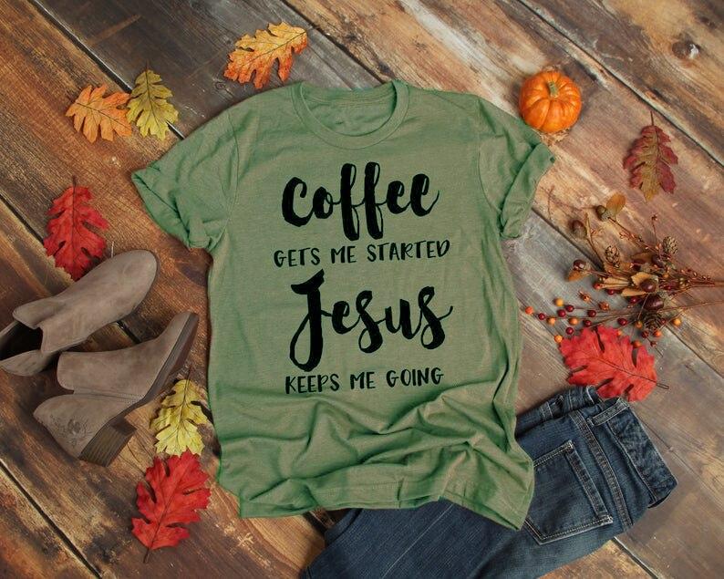 Café Fica Me Começou A Jesus Slogan T-Shirt Roupas de Algodão Elegante T Engraçado do verso Da Bíblia Cristã Religiosa Grapjic Outfits Top