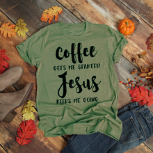 Coffee Gets Me Started Jesus Slogan T-Shirt Religious Clothe