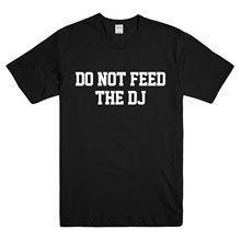 DO NOT FEED THE DJ PRINTED MENS TSHIRT - FUNNY SLOGAN TEE MUSIC CLUB RAVE BLACK Harajuku Fashion Classic Unique t-Shirt gift