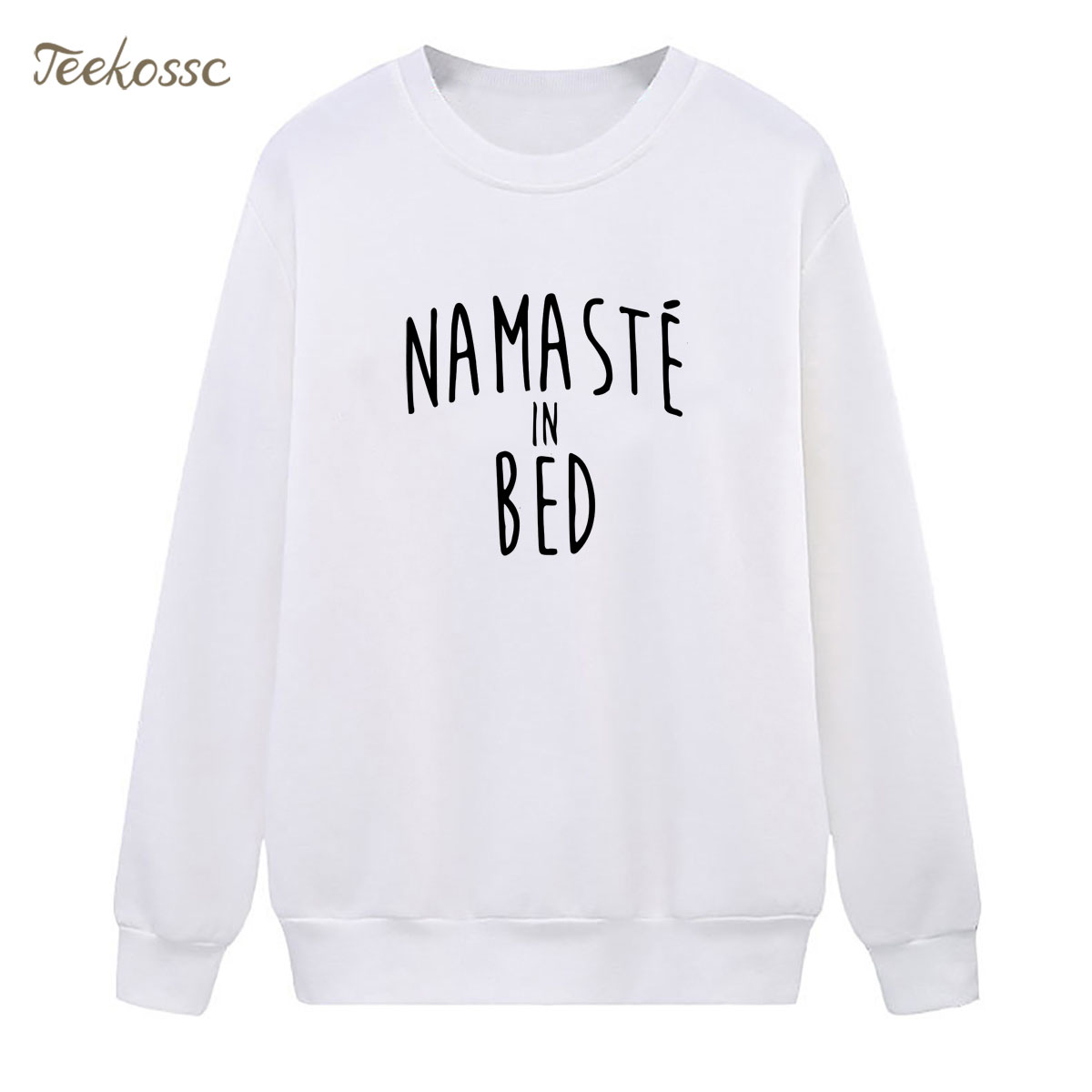 Namaste In Bed Sweatshirt Letter Print Hoodie 2018 New Fashion Winter Autumn Women Lasdies Pullover Loose Fleece Streetwear XXL