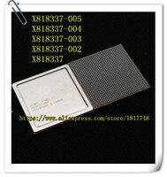 Free Shipping 1PCS X818337 X818337 005 X818337 004 X818337 003 X818337 002 BGA IC Select The