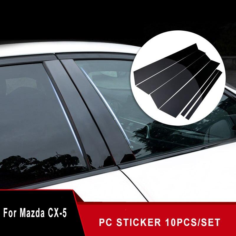 10pcs PC All Center Window column Pillar Decoration Trim Cover For Mazda CX 5 CX 5 CX5 2012 13 14 15 16 17 Accessories