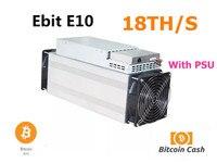 ใช้ Ebit E10 18TH/S กับ PSU Asic Bitecoin BCH BTC Miner ทางเศรษฐกิจมากกว่า BITMAIN Antminer S9 S9j S11 s15 T15 WhatsMiner M3 M10