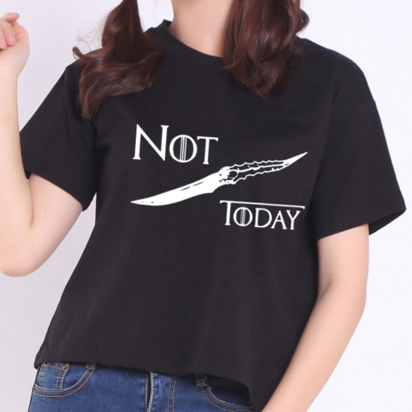 New women's <font><b>t</b></font>-shirt Game of Thrones Shirt Arya Stark NO TODAY funny casual <font><b>t</b></font> shirt womens summer tshirt women Top clothing image