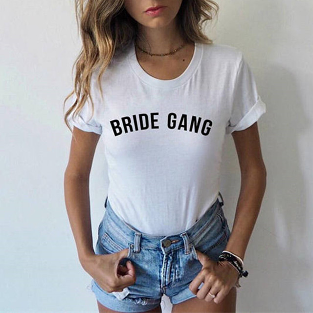 a99e4705b3 US $8.82 30% OFF|Bride Gang Shirt Women Bride Tribe Bridesmaid Gift Bride  Squad Bachelorette Party T Shirt Tumblr Female Funny Girl Gang Tops Tee-in  ...