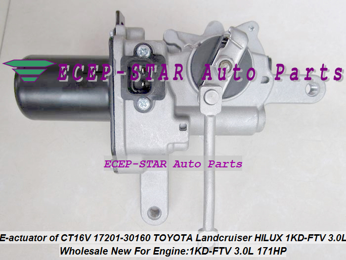 Turbo electric actuator of CT16V 17201-30160 1720130160 1720130160 For TOYOTA HILUX SW4 Landcruiser D-4D 1KD-FTV 1KD 1KDFTV 3.0L