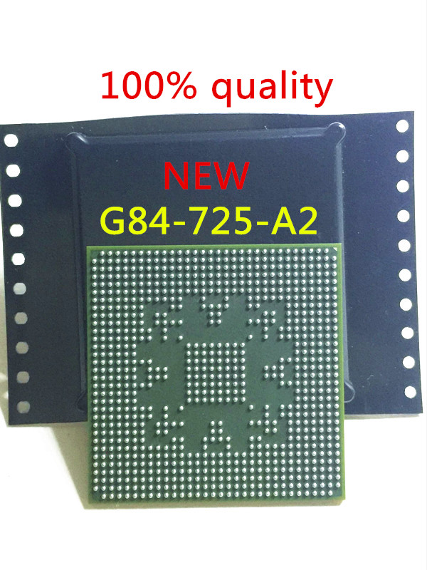 free shipping G84-725-A2 G84 725 A2 NEW Chip is 100% work of good quality IC with chipset BGAfree shipping G84-725-A2 G84 725 A2 NEW Chip is 100% work of good quality IC with chipset BGA