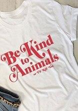 Worden Soort Te Dieren Of Ik Doden Je T-shirt Vrouwen Grappige Grafische Tshirt Tumblr Tops Tees
